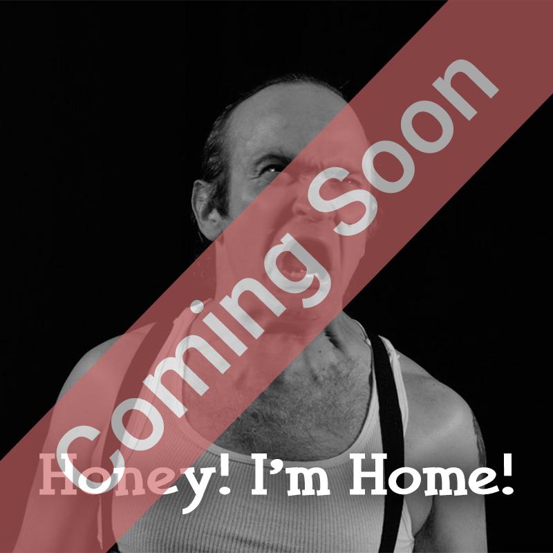 Honey! I'm Home!